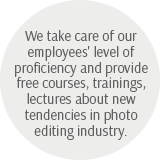 We take care of our employees' level of proficiency and provide free courses