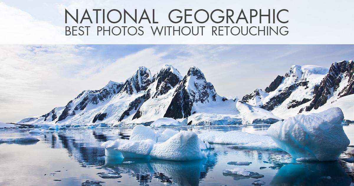 20 Stunning National Geographic Landscape Photos Without Photoshop