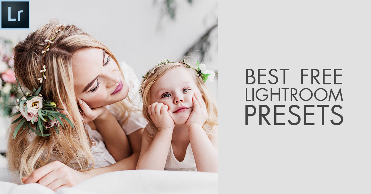 Best Free Lightroom Presets 2019 – Best Lightroom Free Presets for