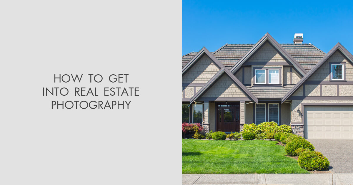 How to get into real estate photography - Guide for