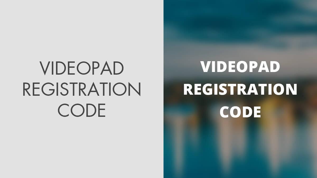 Download Videopad Registration Code for Free