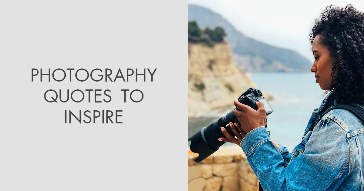111 Photography Quotes To Inspire