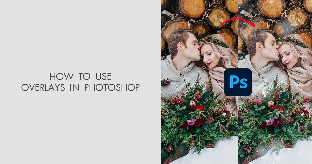 How to Use Overlays in Photoshop to Boost the Creativity of