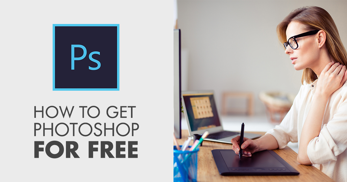 How To Get Photoshop Free Legally and Safety – Download