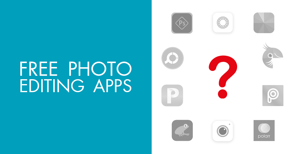 10 Free Photo Editing Apps – How to Choose the Best Free