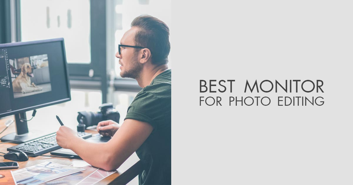Best Monitors for Photo Editing in 2019
