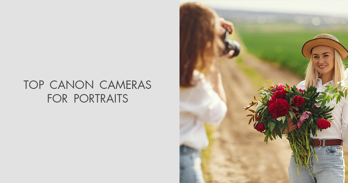 10 Best Canon Cameras for Portraits