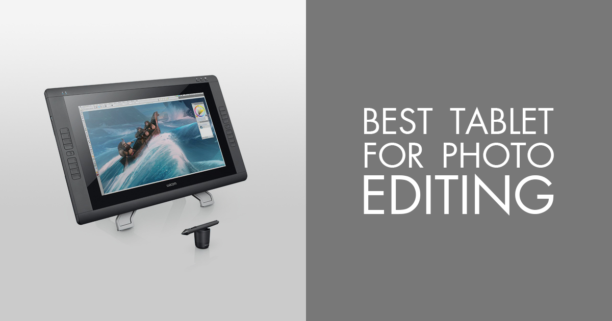 12 Best Tablets for Photo Editing - What Tablet is Best for
