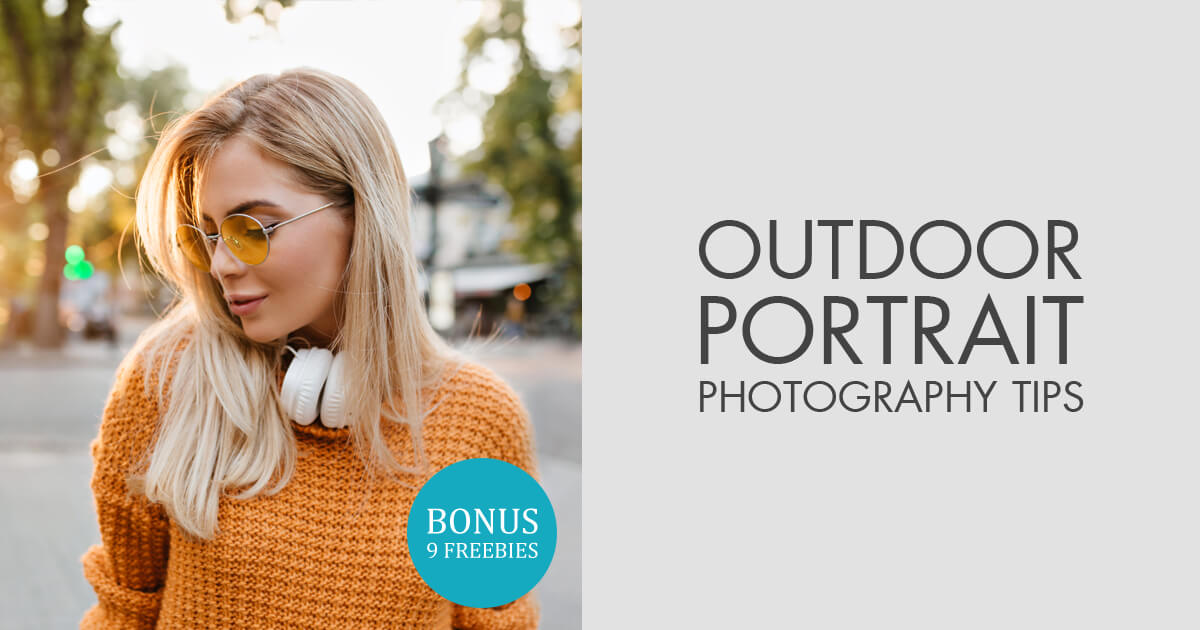 15 Outdoor Portrait Photography Tips