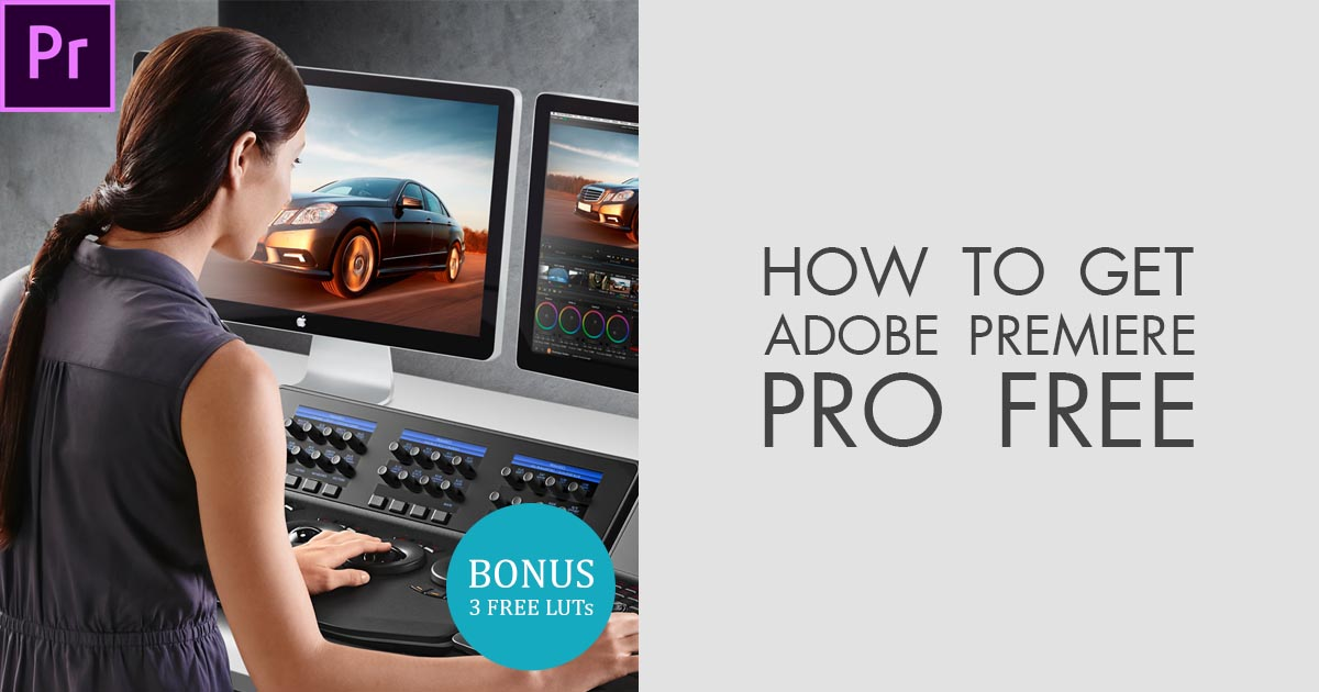 How To Get Adobe Premiere Pro For Free Legally