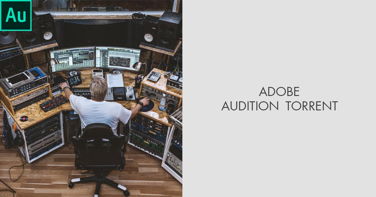 Adobe Audition Torrent – Where to Download Audition Torrent