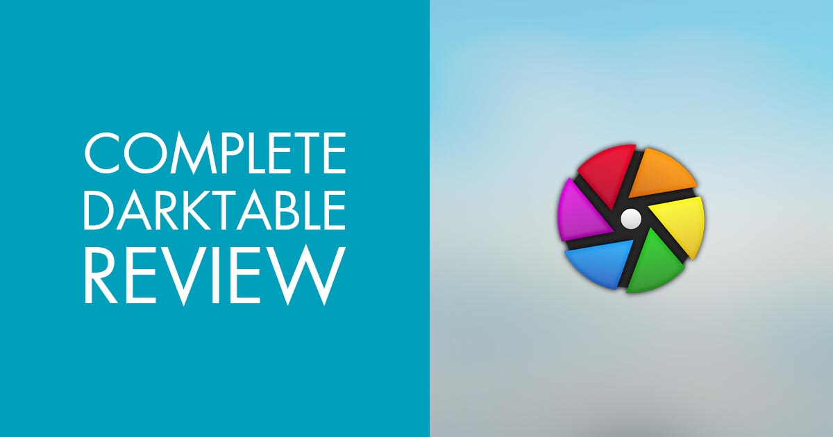 Darktable Review – Is Darktable Better Than Lightroom for Photo Editing?