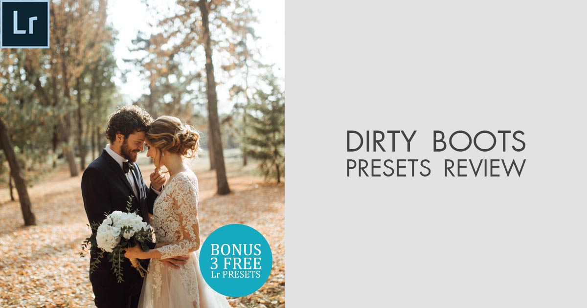 Dirty Boots Presets Review (+FREE Dirty Boots and Messy Hair