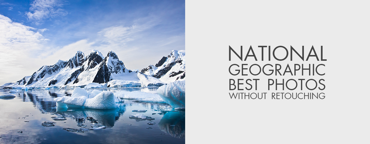 National Geographic Top 20 Best Photos Without Landscape Retouching