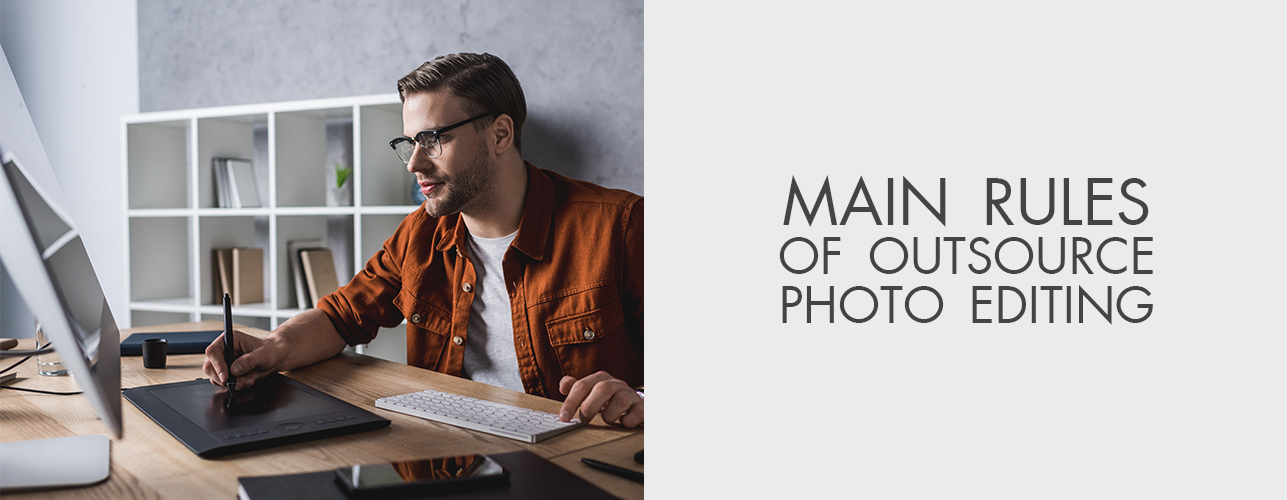 Main Rules of Outsource Photo Editing