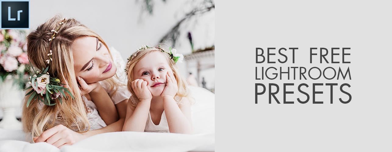 Best Free Lightroom Presets 2017 – Choice of Fix The Photo