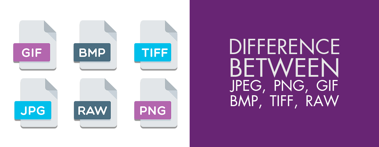 Difference between JPEG and PNG, GIF, BMP, TIFF, RAW
