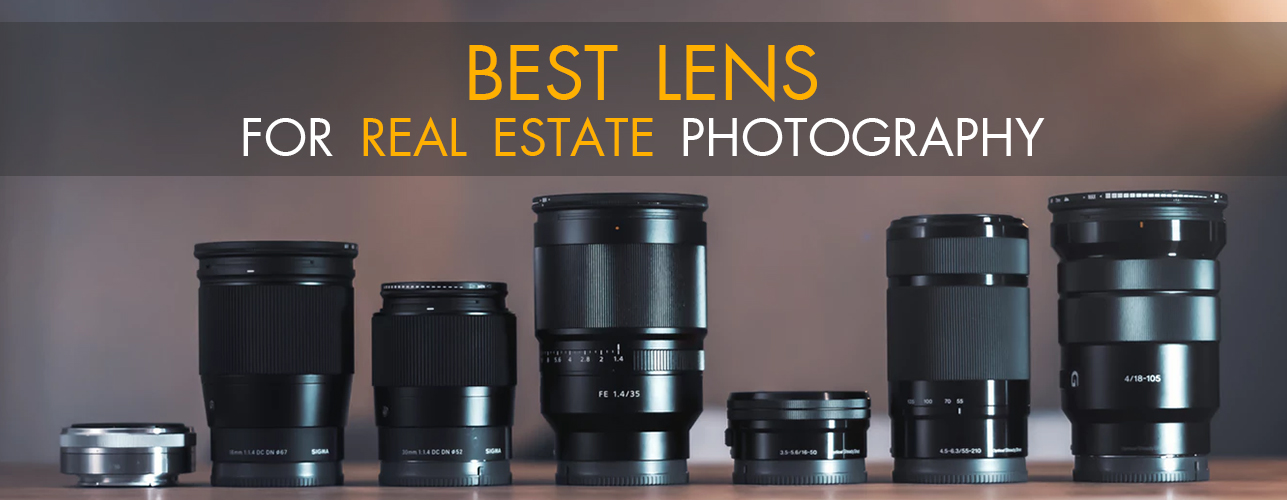 Best lens for real estate photography guide