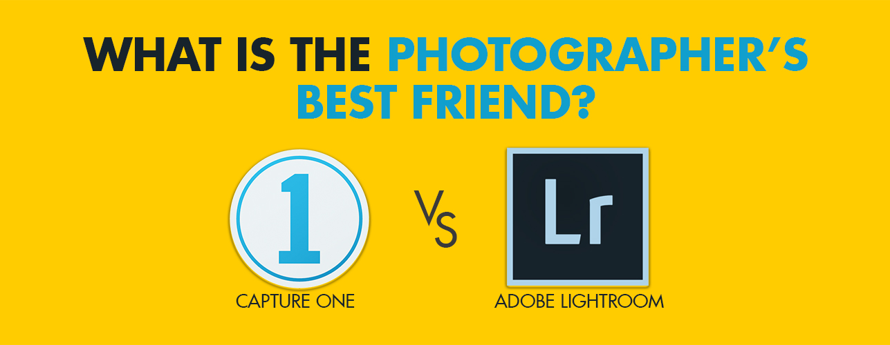 Capture One vs Lightroom: What Software To Choose and What