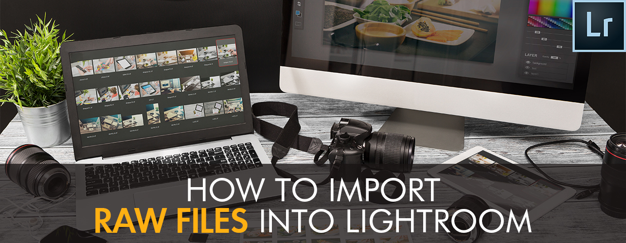 How To Import RAW Files Into Lightroom Fast - RAW Converter Lightroom