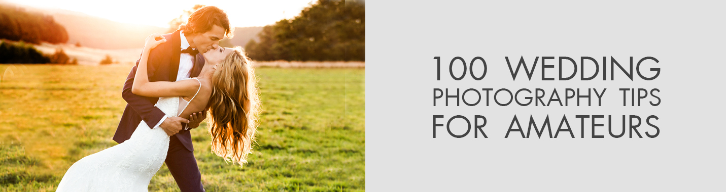 100 Wedding Photography Tips for Beginners