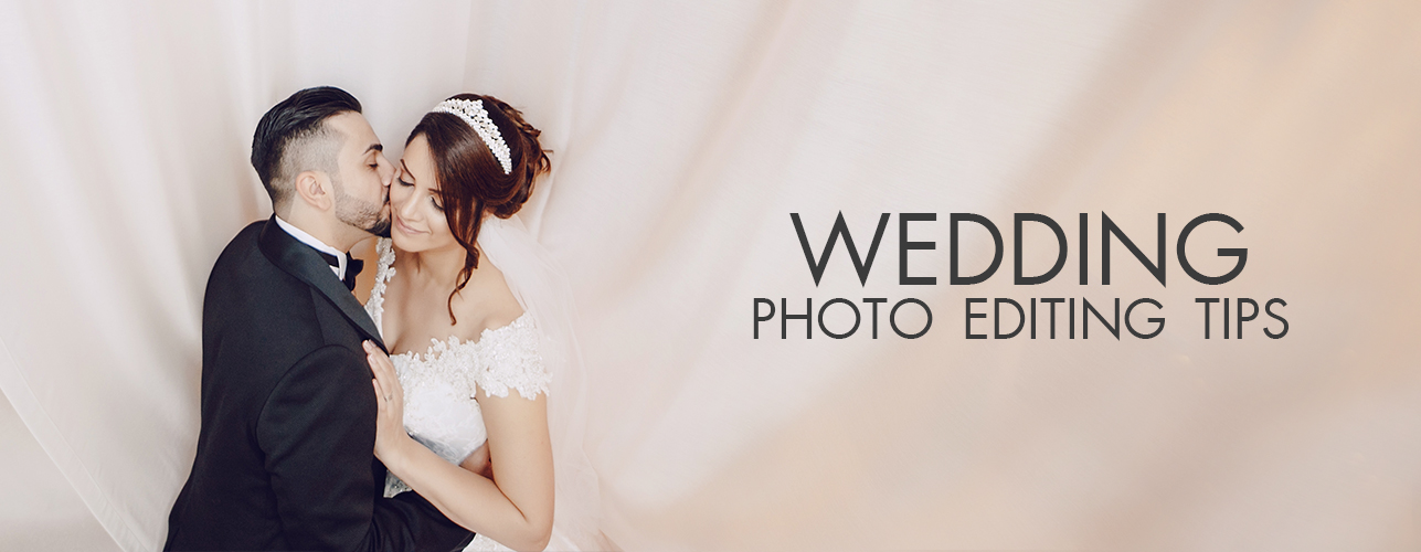 Wedding Photo Editing Tips