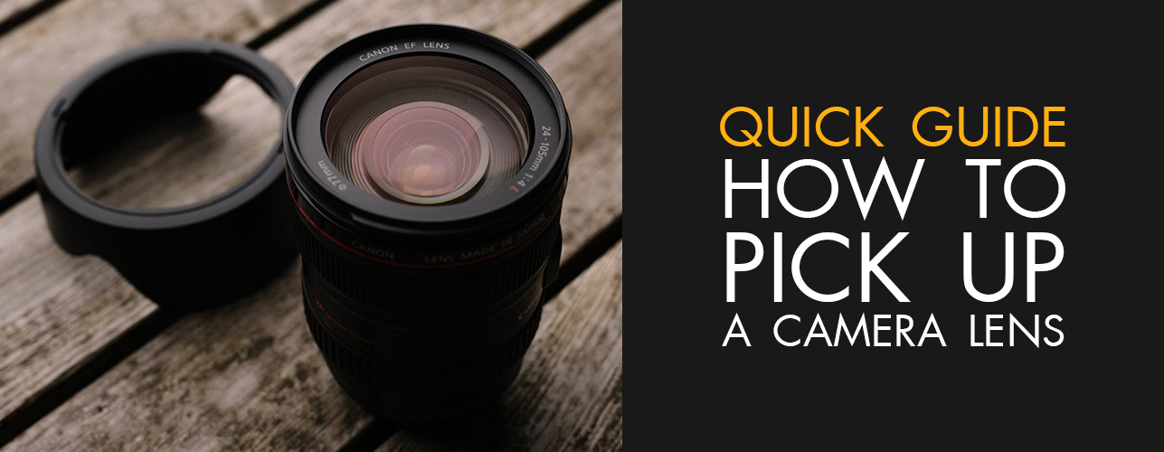 Quick Guide How To Select A Camera Lens