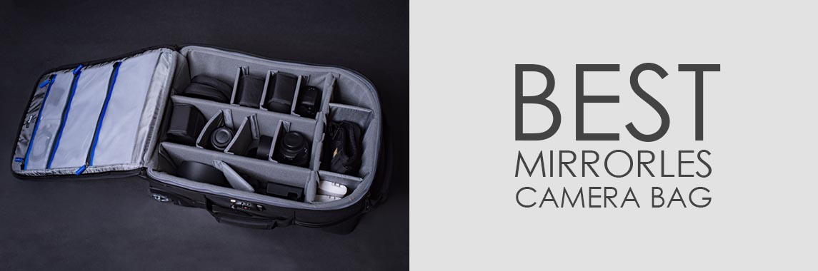 Best Mirrorless Camera Bag