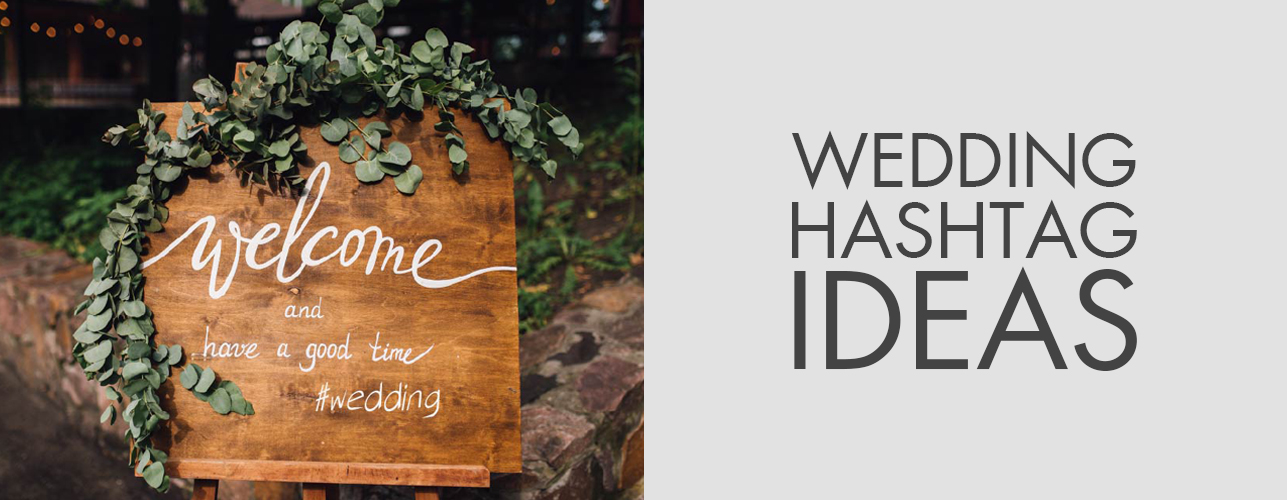 Cute Wedding Hashtags.Wedding Hashtags Ideas For Photographers And Couples Top
