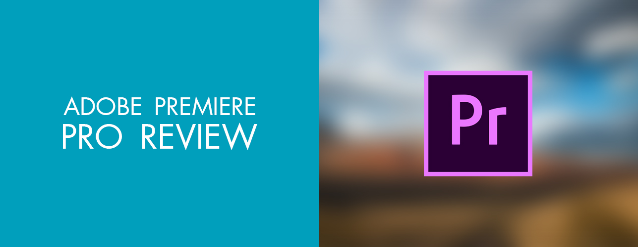 Adobe Premiere Pro Review – Pros & Cons of Using Adobe Premiere Pro
