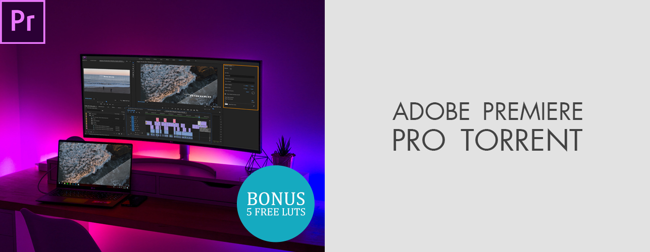 Premiere Pro Torrent – Where to Find Adobe Premiere Pro CC