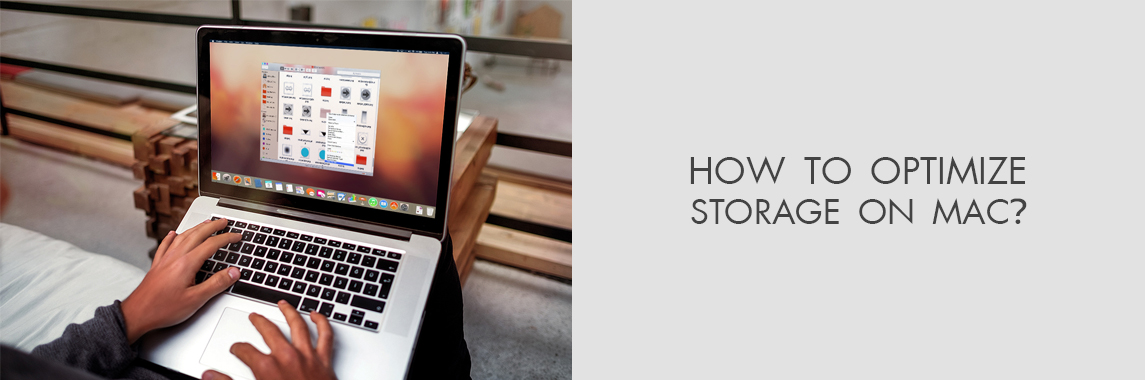 How to Optimize Storage on Mac?