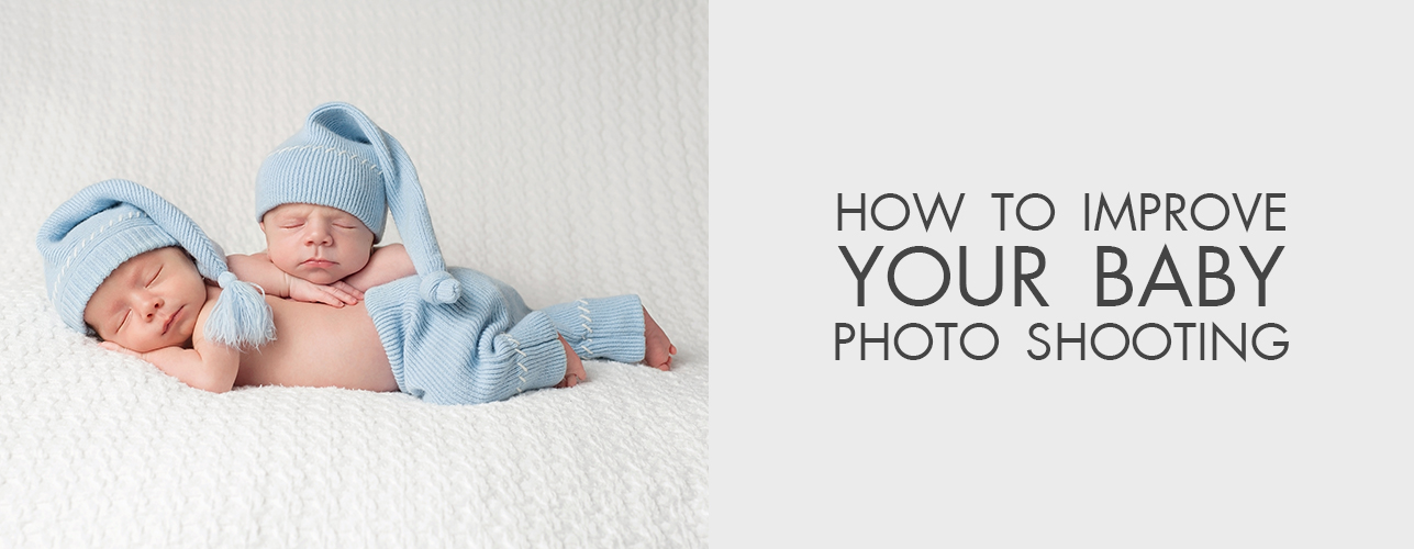 How to Improve Your Baby Photo Shooting