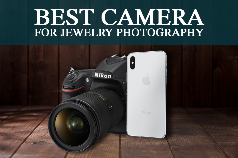 Best Camera For Jewelry Photography