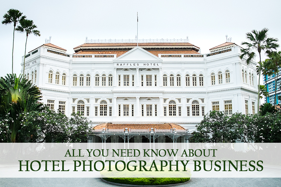 all you know about hotel photography business