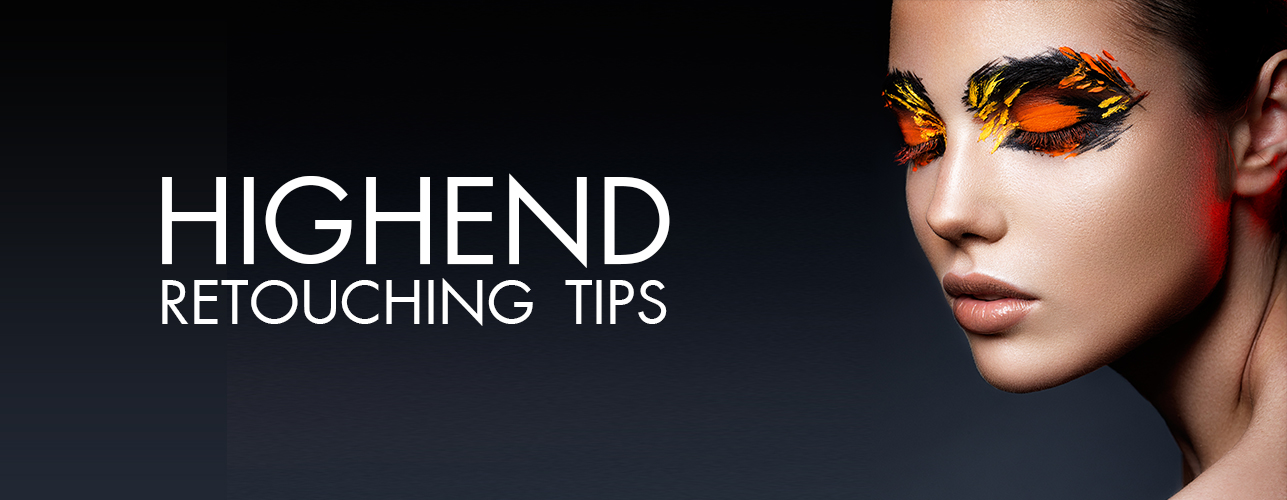 Highend Retouching Tips for Photographers