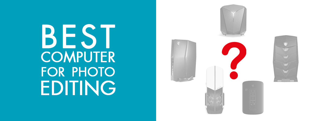 Best Computer for Photo Editing