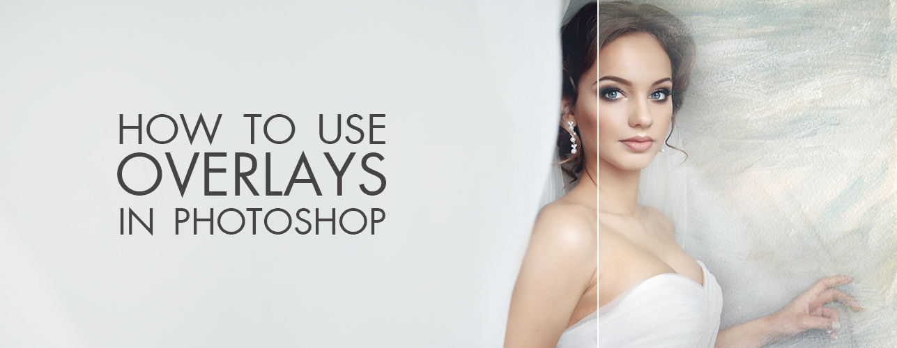 How to Use Overlays in Photoshop