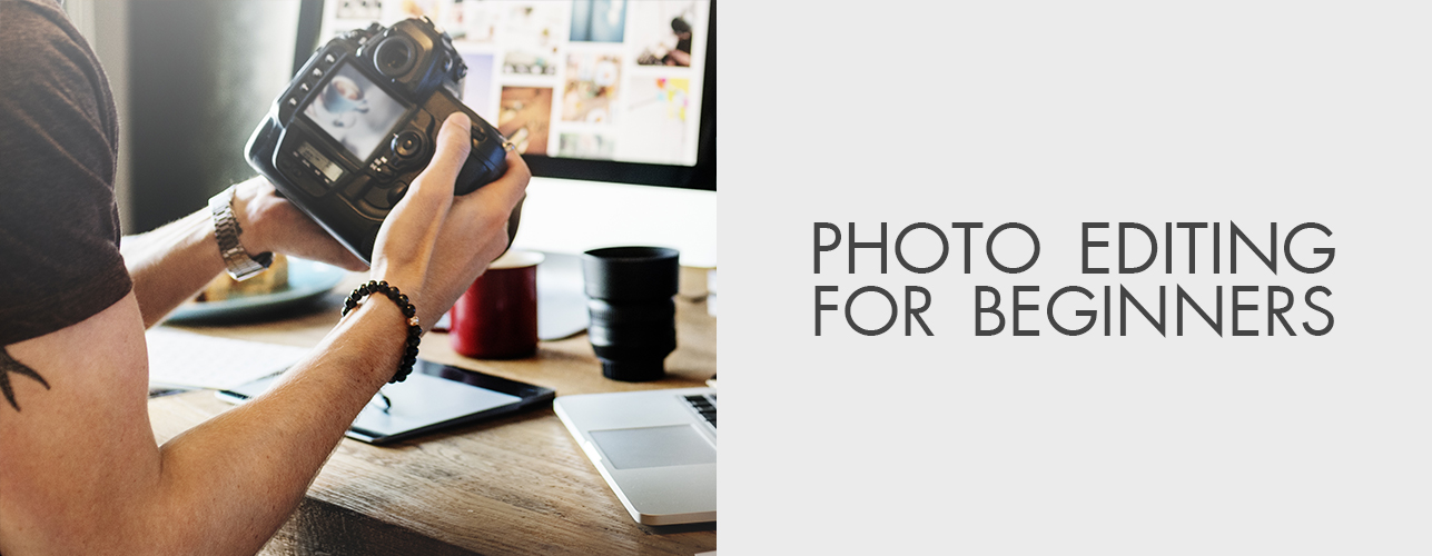 Photo Editing for Beginners
