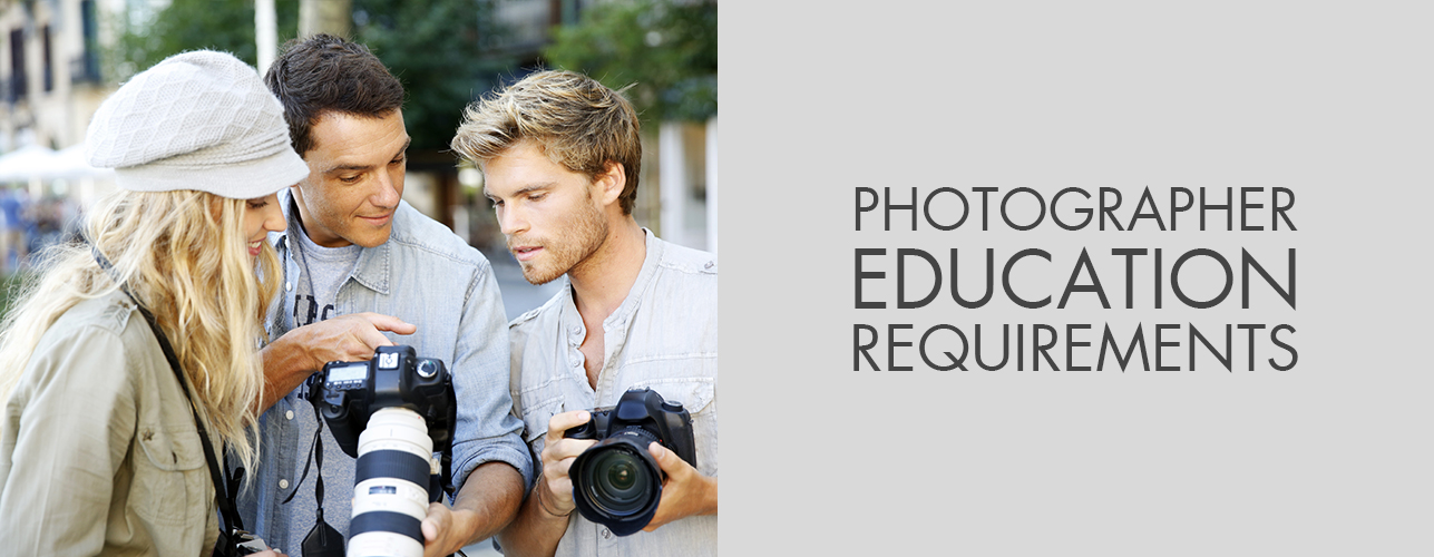 Photographer Education Requirements