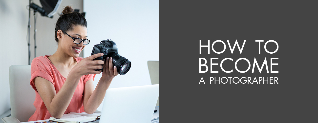 How to Become a Photographer?