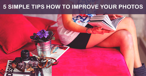 Improve your photos - 5 steps