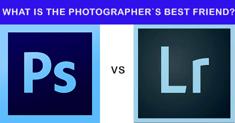 Photoshop Or Lightroom: What Is The Photographer`s Best Friend?