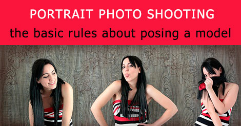Portrait Photo Shooting: The Basic Rules About Posing A Model