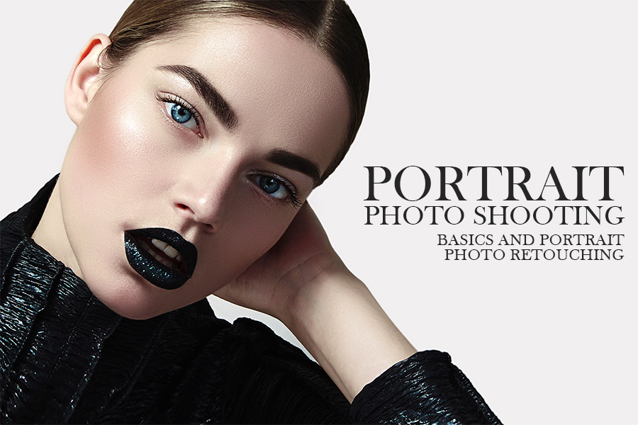 Portrait Photo Shooting: Basics and Portrait Photo Retouching
