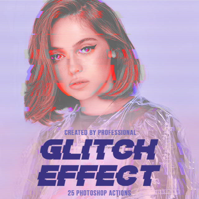 Glitch Effect Photoshop Action – 25 Professional Ps Actions in