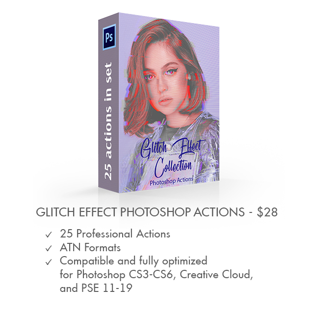 Glitch Effect Photoshop Action – 25 Professional Ps Actions